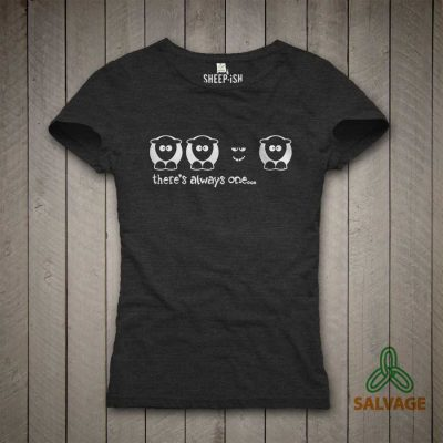 Ladies Slim Fit 'There's always one' Black Salvage™ Recycled/Organic T-shirt