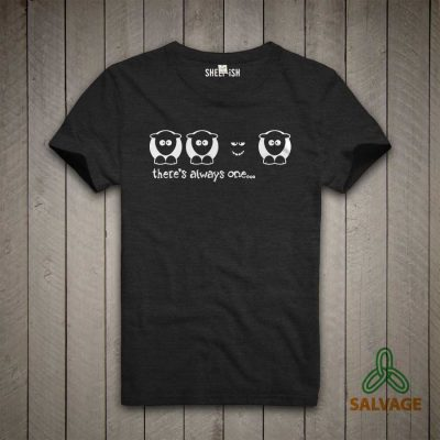 Sheep-ish ® 'There's always one' Black Salvage™ Recycled/Organic T-shirt